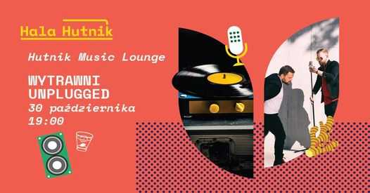 Hutnik Music Lounge | Wytrawni Unplugged