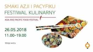 Festiwal Kulinarny Smaki Azji I Pacyfiku Waw4free