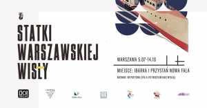 Statki Warszawskiej Wisły. Wernisaż wystawy
