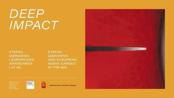 Deep Impact – Stefan Gierowski i europejska awangarda lat 60. // Stefan Gierowski Foundation invites for an exhibition  DEEP IMPACT – Stefan Gierowski and European avant-gardes in the 1960s.