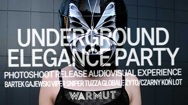 Underground Elegance Party