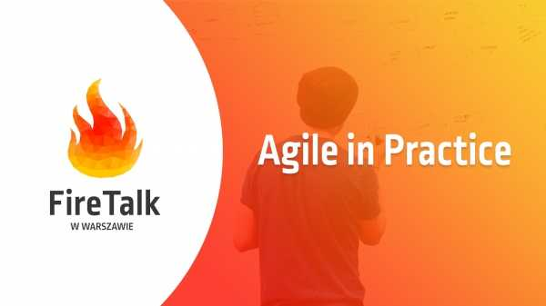 Fire Talk - Agile in Practice