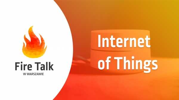 Fire Talk - Internet of Things