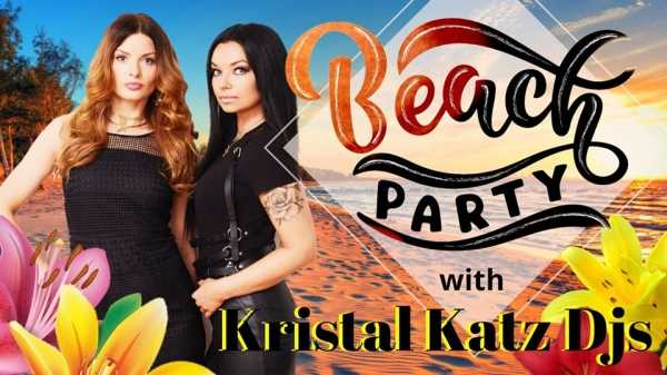 BEACH PARTY with Kristal Katz Djs